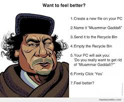 Gaddafi Meme - want to feel better by ben meme center