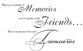 quotes about friendship memories homean quotes