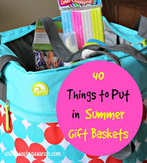 summer gift basket 40 things to put in summer gift baskets earning and saving with