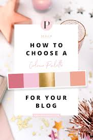 how to choose a colour palette for your blog blog pixie