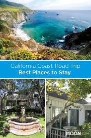 best places to stay on a california coast road trip moon