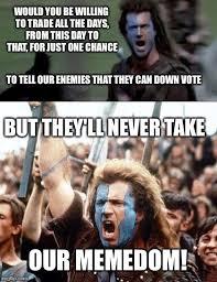 Braveheart Freedom Meme - braveheart imgflip