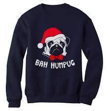 bah humpug christmas pugs sweatshirt pug life xmas not drugs