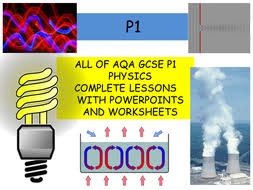 gcse physics complete p1 lessons and worksheets whole thing