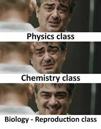 Meme Biology - physics class chemistry class biology reproduction class meme