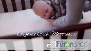 Organic Baby Crib Mattress by The Futon Shop Crib Mattresses Chemical Free And Organic Youtube
