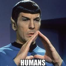 Humans Meme - humans ancient aliens know your meme