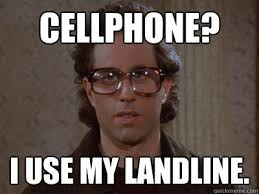 Cellphone Meme - cellphone i use my landline hipster seinfeld quickmeme