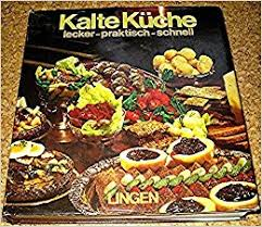 kalte k che kalte küche lecker praktisch schnell umfangreiches kochbuch