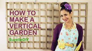 How To Build A Vertical Garden - how to make a vertical garden youtube