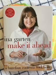 Ina Garten Instagram The Cookbook Series With U201cmake It Ahead U201d By Ina Garten U2013 Part 1