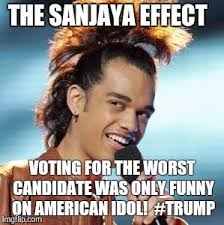 Funny Voting Memes - the sanjaya effect imgflip