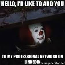 Creepy Clown Meme - hello i d like to add you to my professional network on linkedin
