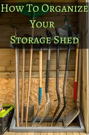 How To Organize How To Organize A Storage Shed Backyard Garden Lover