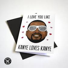 kanye valentines card the greatest s day card of all time hip hop