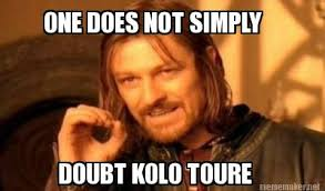 Kolo Toure Memes - meme maker one does not simply doubt kolo toure