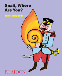 The Book For Children Editors Of Phaidon Press Snail Where Are You By Tomi Ungerer The Picture Book Review