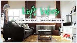 loft vibes living room kitchen u0026 plant nook goals youtube