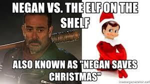 Elf Christmas Meme - negan vs the elf on the shelf also known as negan saves christmas