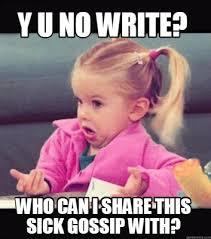 Meme Generator Y U No - meme creator y u no write who can i share this sick gossip with