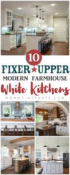 joanna gaines farmhouse kitchen with cabinets 10 fixer modern farmhouse white kitchen ideas