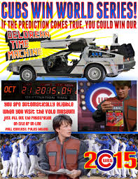 Back To The Future Meme - if the cubs win the world series a chicago museum will give away