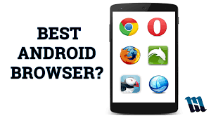 android browser what is the best android web browser 2015 edition