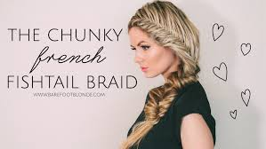 tutorial the chunky french fishtail braid youtube