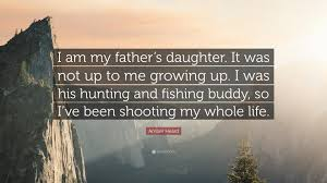 quote for daughter by father amber heard quote u201ci am my father u0027s daughter it was not up to me