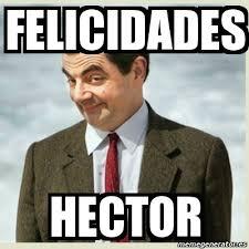 Hector Meme - meme mr bean felicidades hector 3243414