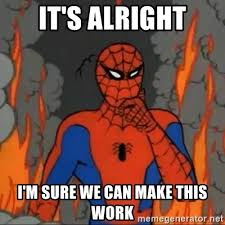 it s alright i m sure we can make this work spiderman meme meme