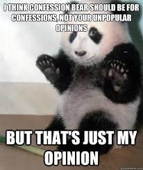 Confession Bear Meme - my opinion on confession bear rebrn com