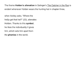catcher in the rye theme of alienation ppt phony holden the unreliable narrator in j d salinger s the