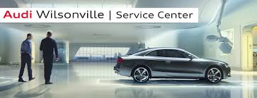 lexus service portland audi wilsonville new audi dealership in wilsonville or 97070