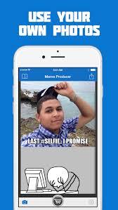 Meme Maker Iphone - meme producer free meme maker generator entertainment photo