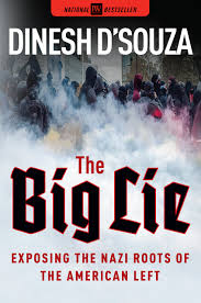 the big lie exposing the roots of the american left dinesh