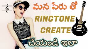 make ringtone with your name in telugu 2017 best free