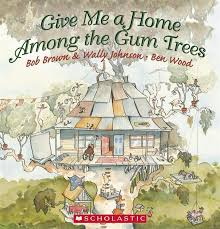 booktopia give me a home among the gum trees by bob brown