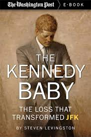 patrick bouvier kennedy the kennedy baby the loss that transformed jfk steven levingston