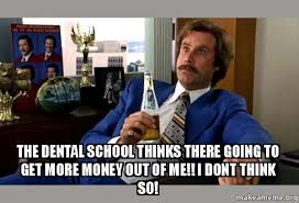 Money Boy Meme - the dental school thinks there going to get more money out of me i