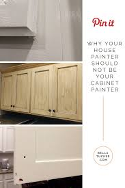 Kitchen Cabinet Painter Why Your House Painter Should Not Be Your Cabinet Painter Bella