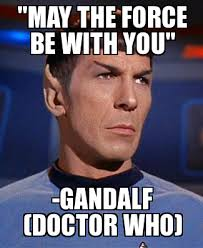May The Force Be With You Meme - un categorized may the force be with you gandalf doctor who