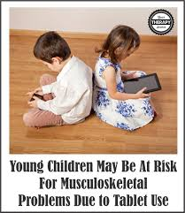 young children may be at risk for musculoskeletal problems due to