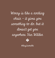 A Rocking Chair Worrying Is Like A Rocking Chair Van Wilder Inspirations Home
