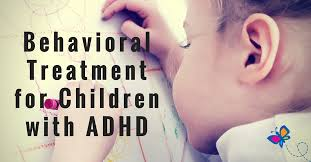 Counseling Treatment Plans For Children Behavioral Treatment For Children With Adhd