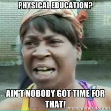 Education Memes - physical memes image memes at relatably com