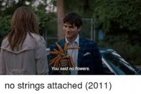 No Strings Attached Memes - send me no flowers movie quotes flowers ideas