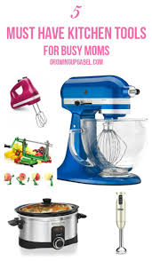 5 must have kitchen tools for busy moms