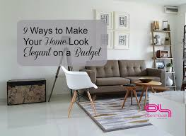make your home 9 ways to make your home look elegant on a budget open house morley