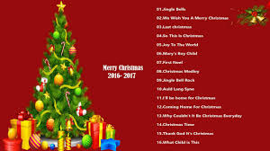 classic christmas songs christmas songs collection best songs new christmas songs 2017 2018 best christmas songs collection